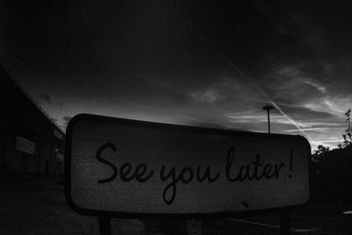 I still prefer see you soon