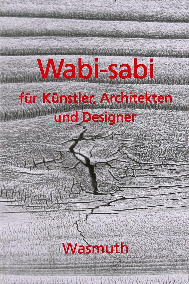 Wabi-sabi – für Künstler, Architekten und Designer