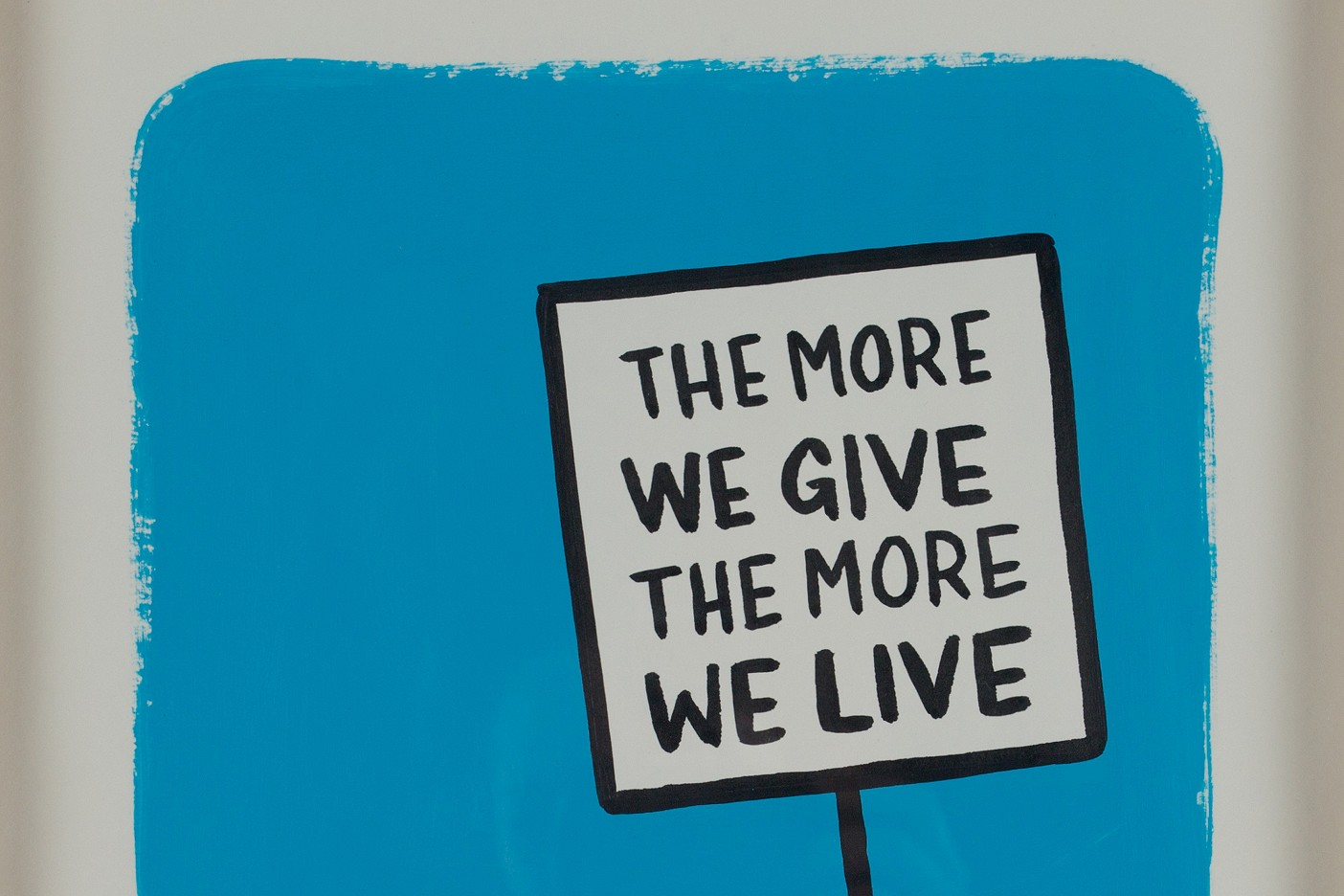 The more we give, the more live
